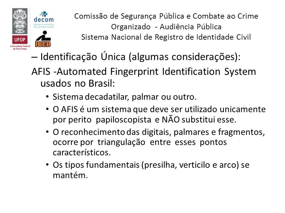 – Identificação Única (algumas considerações): AFIS -Automated Fingerprint Identification System usados no Brasil: Sistema decadatilar, palmar ou outr