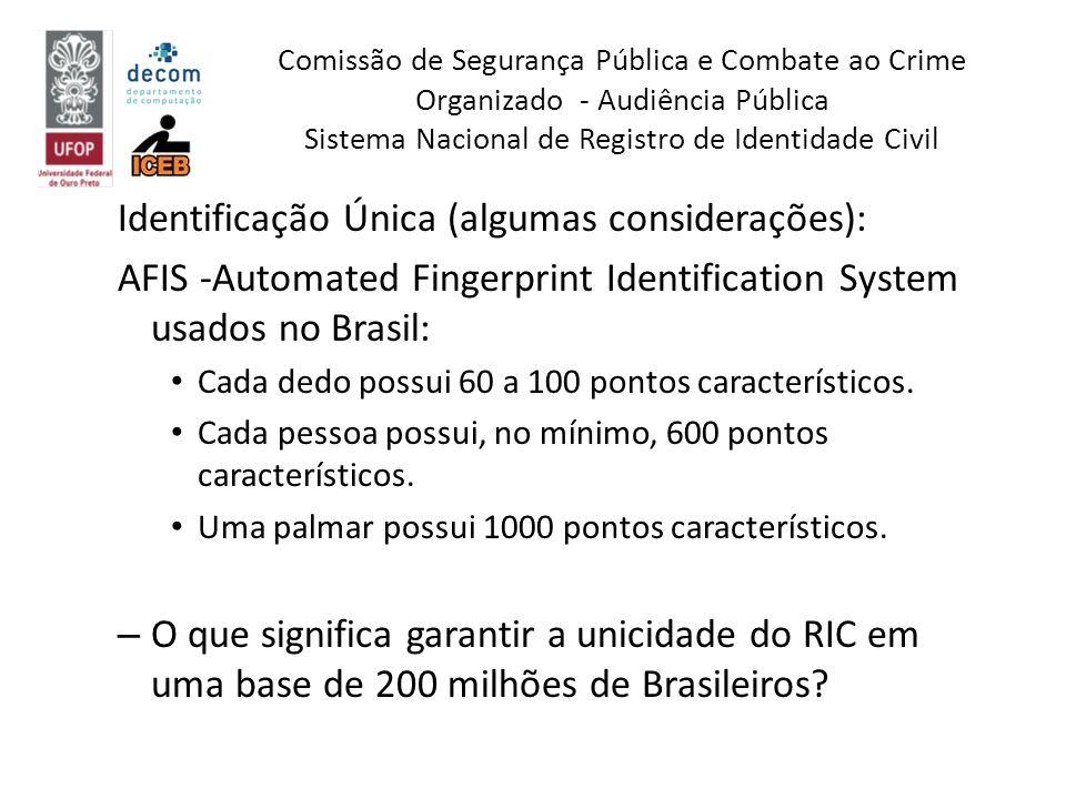 Identificação Única (algumas considerações): AFIS -Automated Fingerprint Identification System usados no Brasil: Cada dedo possui 60 a 100 pontos cara
