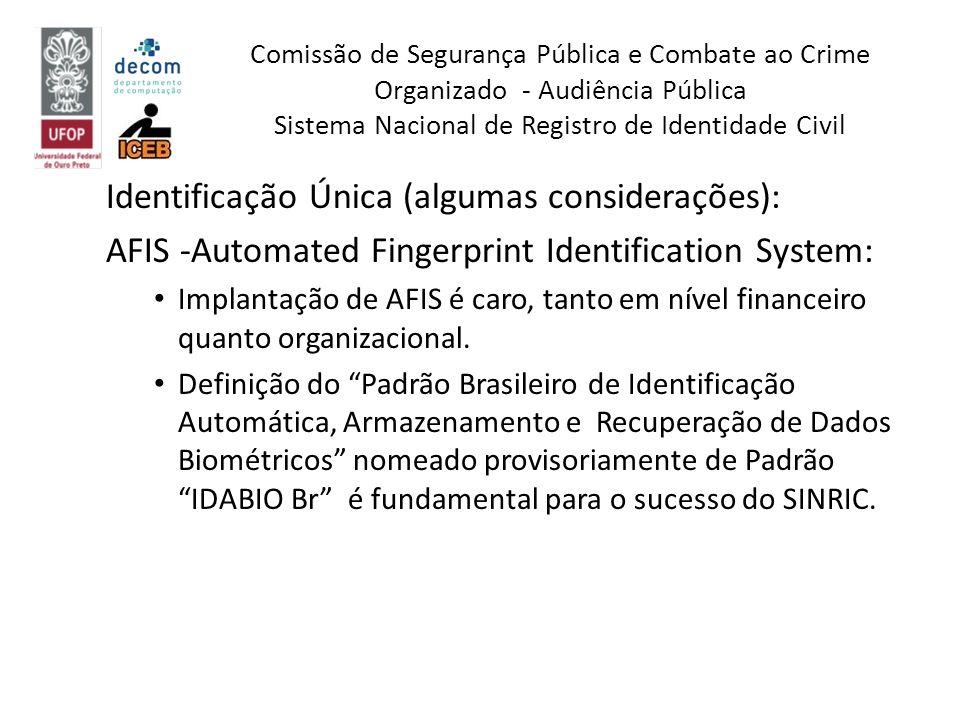 Identificação Única (algumas considerações): AFIS -Automated Fingerprint Identification System: Implantação de AFIS é caro, tanto em nível financeiro