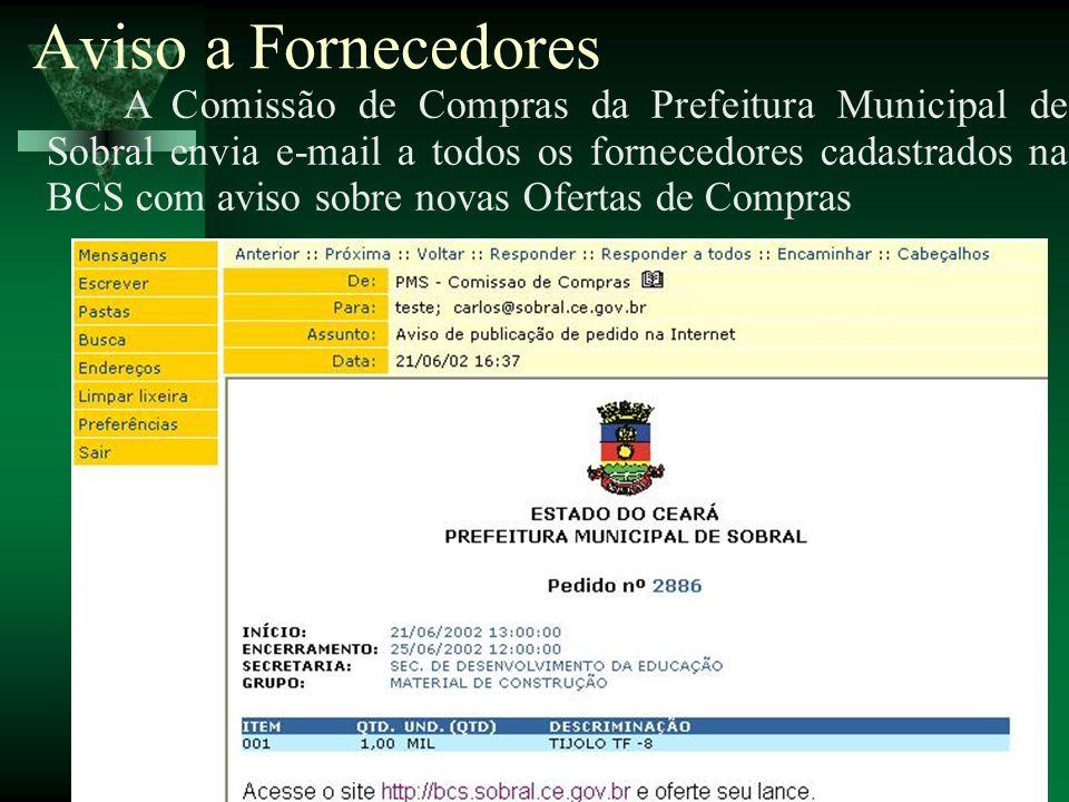 Aviso a Fornecedores A Comissão de Compras da Prefeitura Municipal de Sobral envia e-mail a todos os fornecedores cadastrados na BCS com aviso sobre n