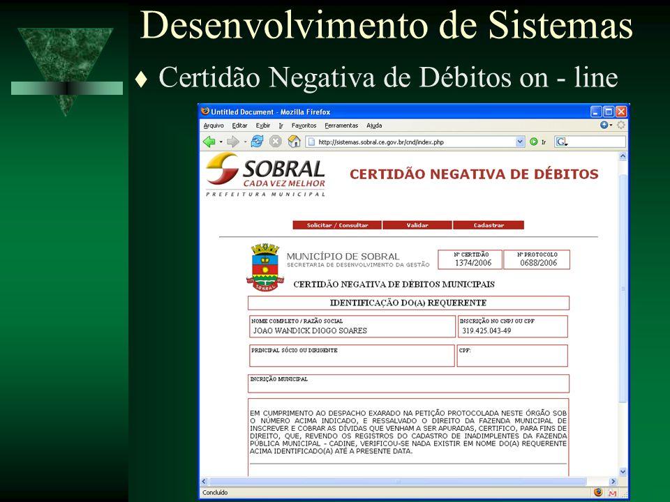 Secretaria da Gestão - Nov / 200625 Certidão Negativa de Débitos on - line Desenvolvimento de Sistemas