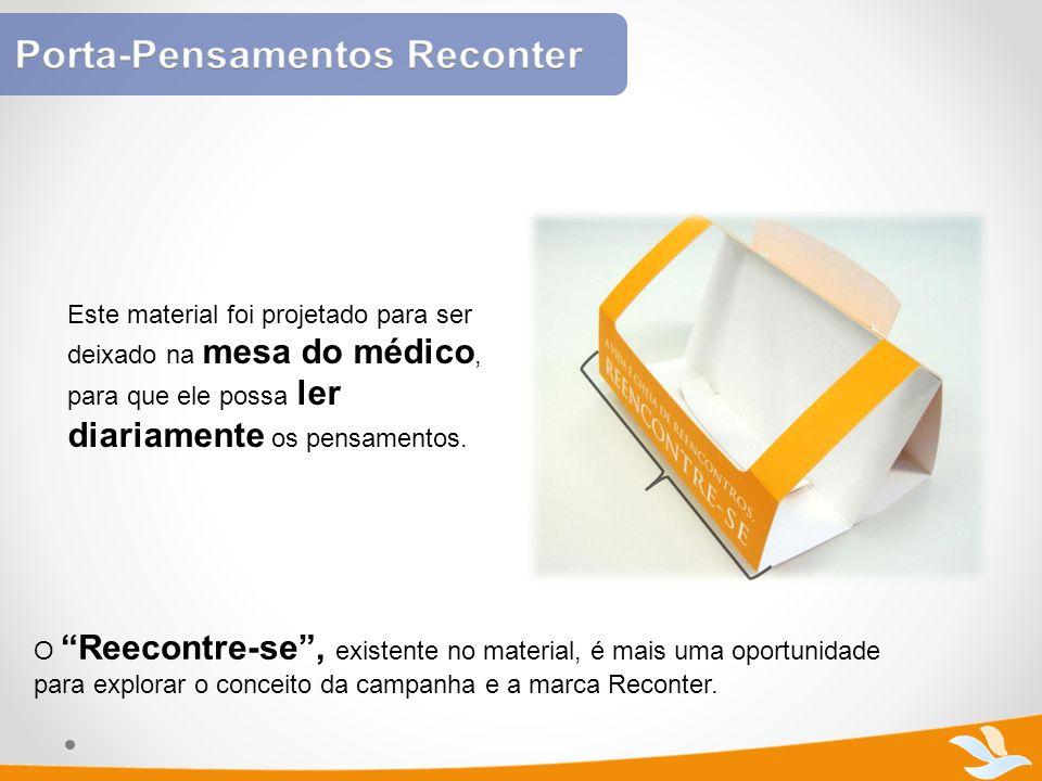 Este material foi projetado para ser deixado na mesa do médico, para que ele possa ler diariamente os pensamentos. O Reecontre-se, existente no materi