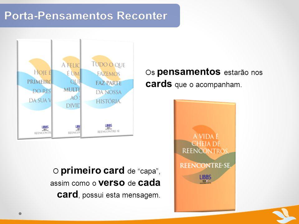 Os pensamentos estarão nos cards que o acompanham. O primeiro card de capa, assim como o verso de cada card, possui esta mensagem.
