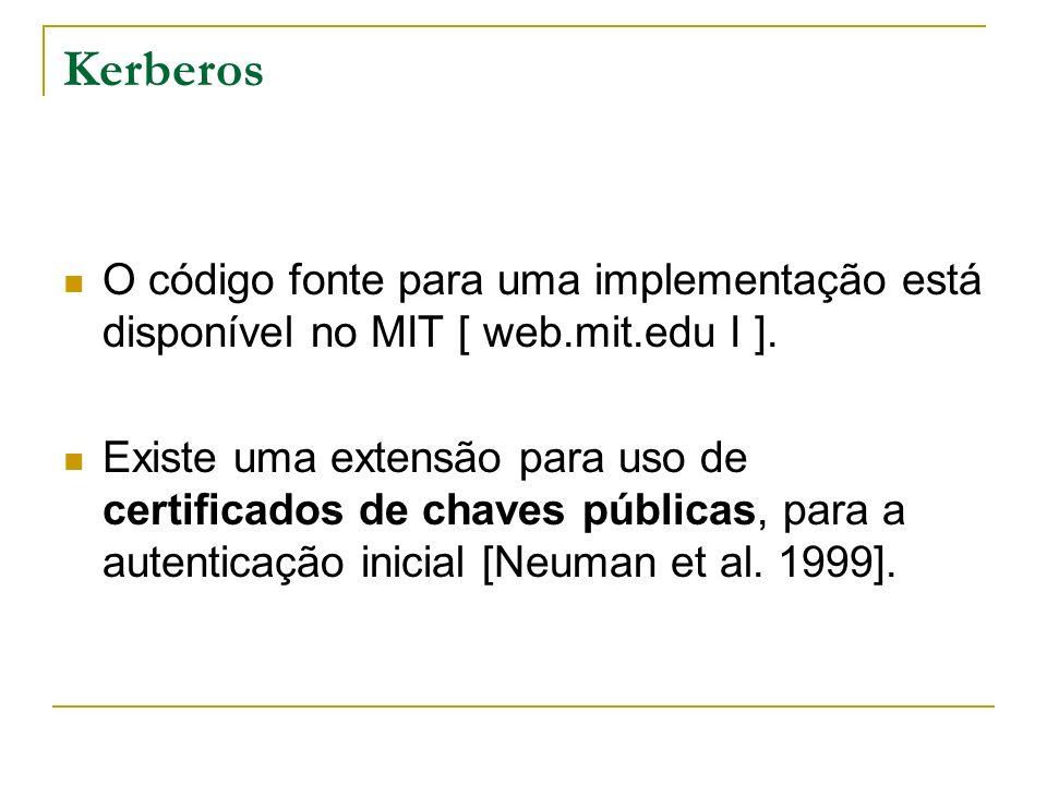 Kerberos O código fonte para uma implementação está disponível no MIT [ web.mit.edu I ].