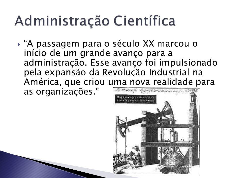 A passagem para o século XX marcou o início de um grande avanço para a administração. Esse avanço foi impulsionado pela expansão da Revolução Industri