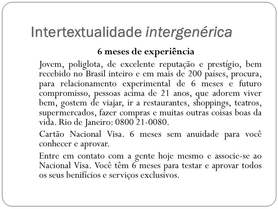 Intertextualidade intergenérica 6 meses de experiência Jovem, poliglota, de excelente reputação e prestígio, bem recebido no Brasil inteiro e em mais