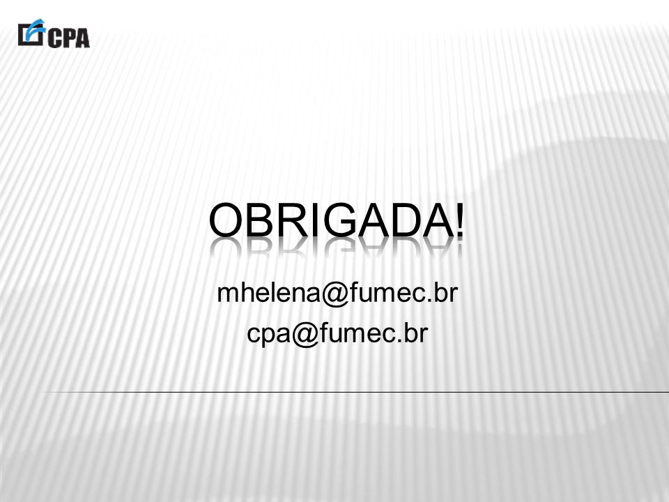 mhelena@fumec.br cpa@fumec.br
