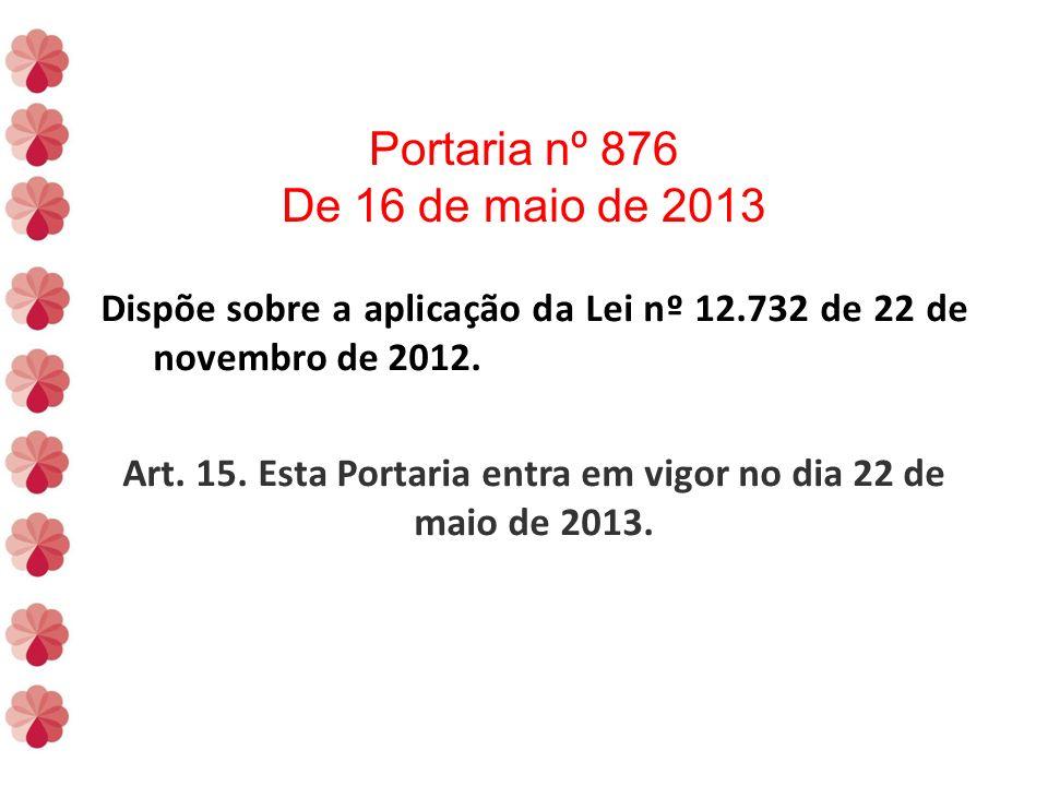 Dispõe sobre a aplicação da Lei nº 12.732 de 22 de novembro de 2012.