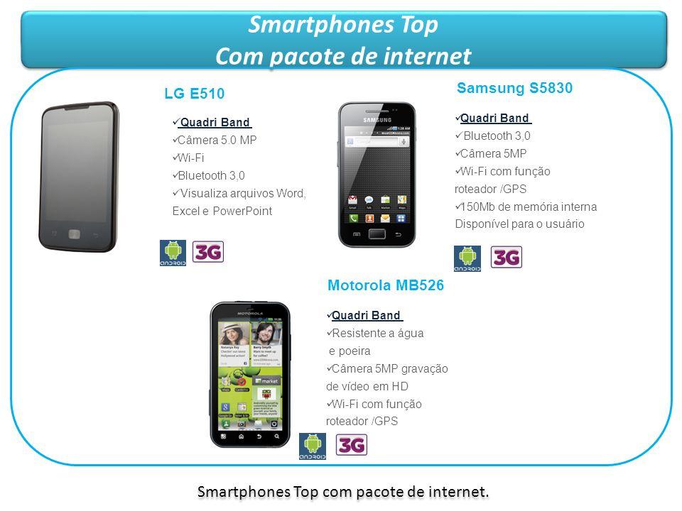Portfólio – Outubro Smartphones Top Com pacote de internet Smartphones Top Com pacote de internet Quadri Band Câmera 5.0 MP Wi-Fi Bluetooth 3,0 Visual
