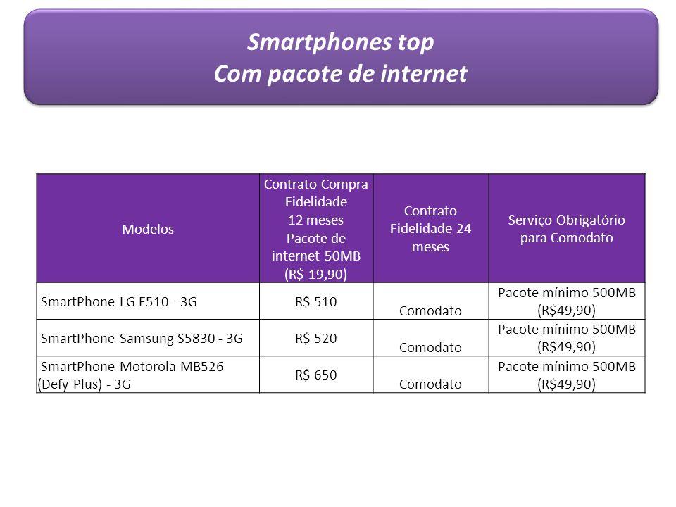 Smartphones top Com pacote de internet Smartphones top Com pacote de internet Modelos Contrato Compra Fidelidade 12 meses Pacote de internet 50MB (R$