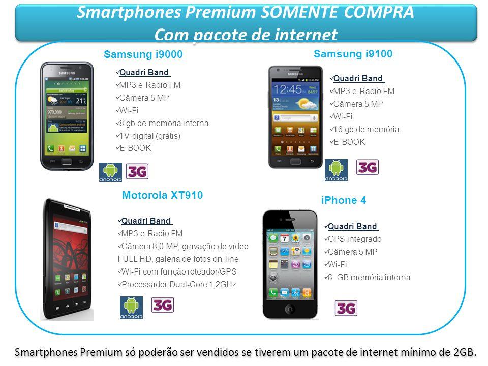 Smartphones Premium SOMENTE COMPRA Com pacote de internet Smartphones Premium SOMENTE COMPRA Com pacote de internet Motorola XT910 iPhone 4 Quadri Ban