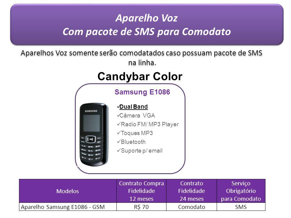 Aparelho Voz Com pacote de SMS para Comodato Aparelho Voz Com pacote de SMS para Comodato Samsung E1086 Dual Band Câmera VGA Radio FM/ MP3 Player Toqu