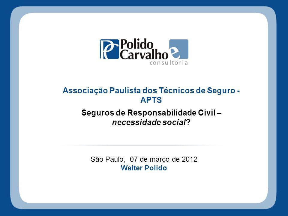 Associação Paulista dos Técnicos de Seguro - APTS Seguros de Responsabilidade Civil – necessidade social.
