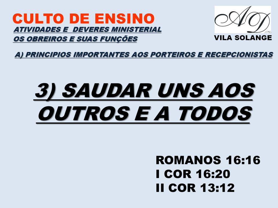 CULTO DE ENSINO VILA SOLANGE A) PRINCIPIOS IMPORTANTES AOS PORTEIROS E RECEPCIONISTAS ATIVIDADES E DEVERES MINISTERIAL OS OBREIROS E SUAS FUNÇÕES ROMA