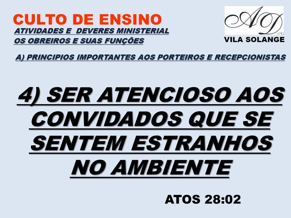 CULTO DE ENSINO VILA SOLANGE A) PRINCIPIOS IMPORTANTES AOS PORTEIROS E RECEPCIONISTAS ATIVIDADES E DEVERES MINISTERIAL OS OBREIROS E SUAS FUNÇÕES ATOS