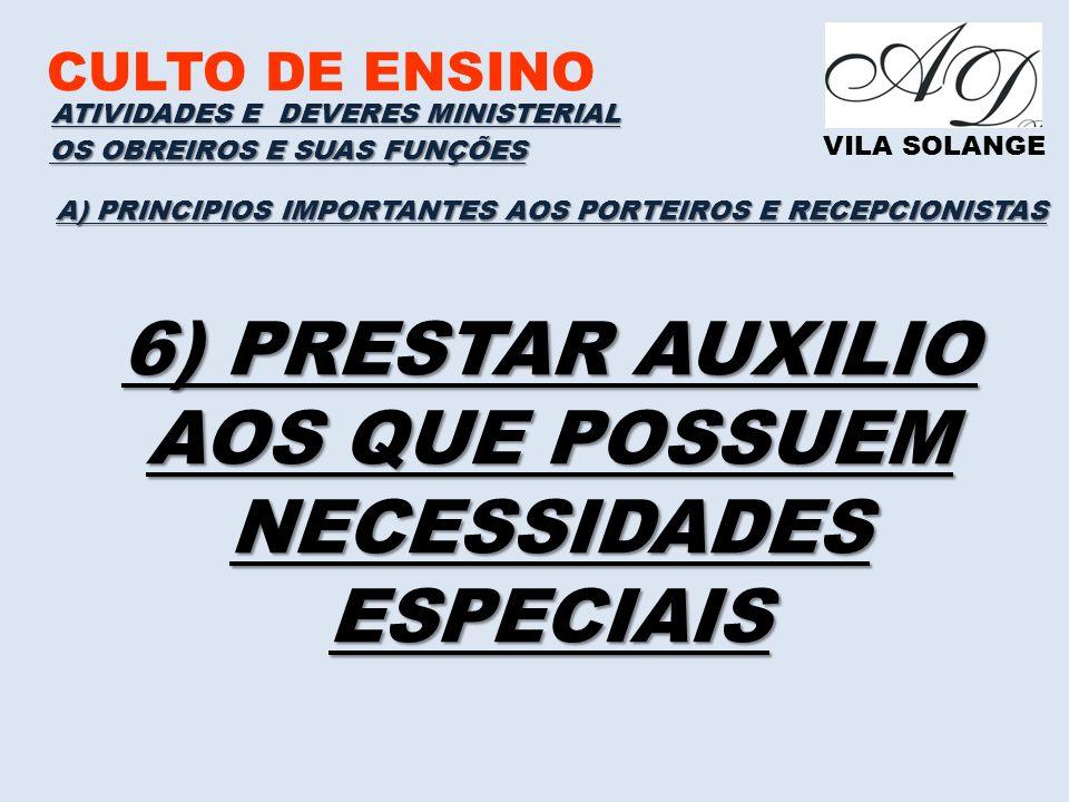 CULTO DE ENSINO VILA SOLANGE A) PRINCIPIOS IMPORTANTES AOS PORTEIROS E RECEPCIONISTAS ATIVIDADES E DEVERES MINISTERIAL OS OBREIROS E SUAS FUNÇÕES 6) P