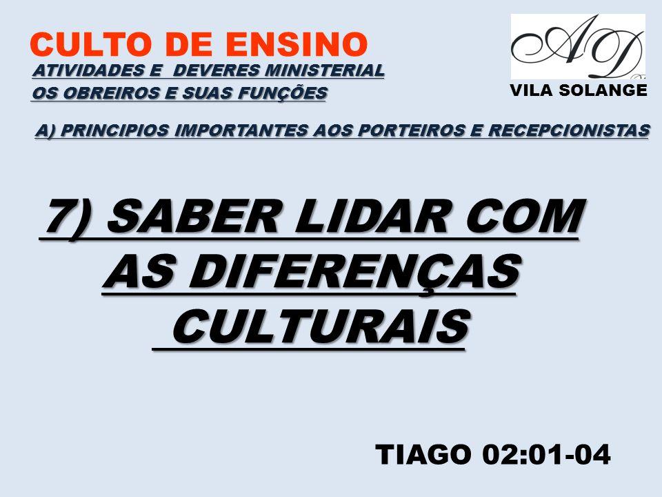 CULTO DE ENSINO VILA SOLANGE A) PRINCIPIOS IMPORTANTES AOS PORTEIROS E RECEPCIONISTAS ATIVIDADES E DEVERES MINISTERIAL OS OBREIROS E SUAS FUNÇÕES TIAG