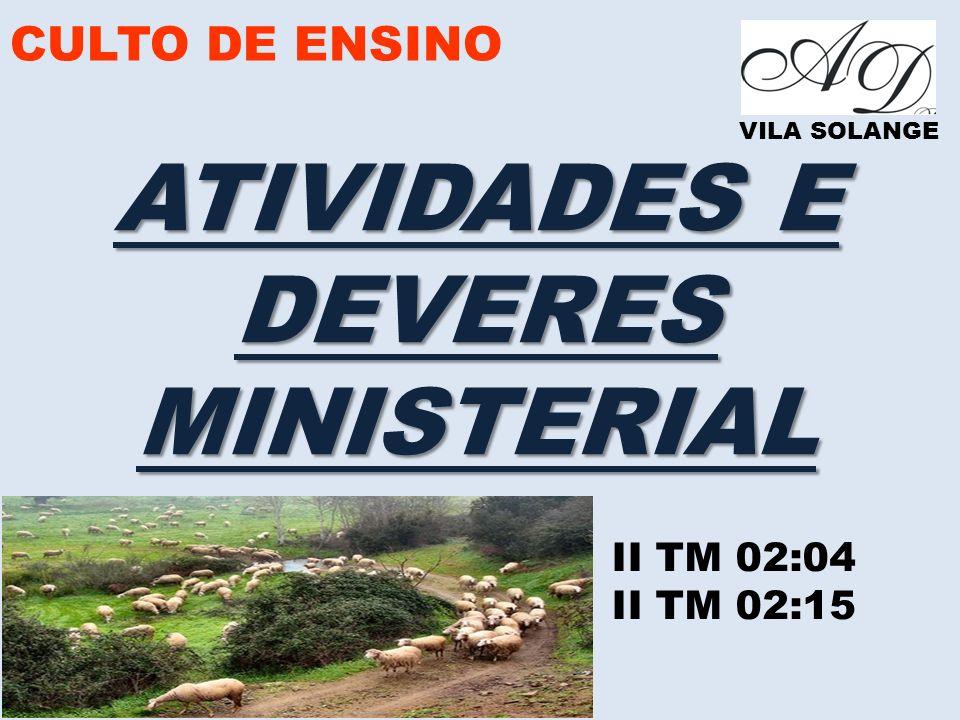 CULTO DE ENSINO VILA SOLANGE ATIVIDADES E DEVERESMINISTERIAL II TM 02:04 II TM 02:15