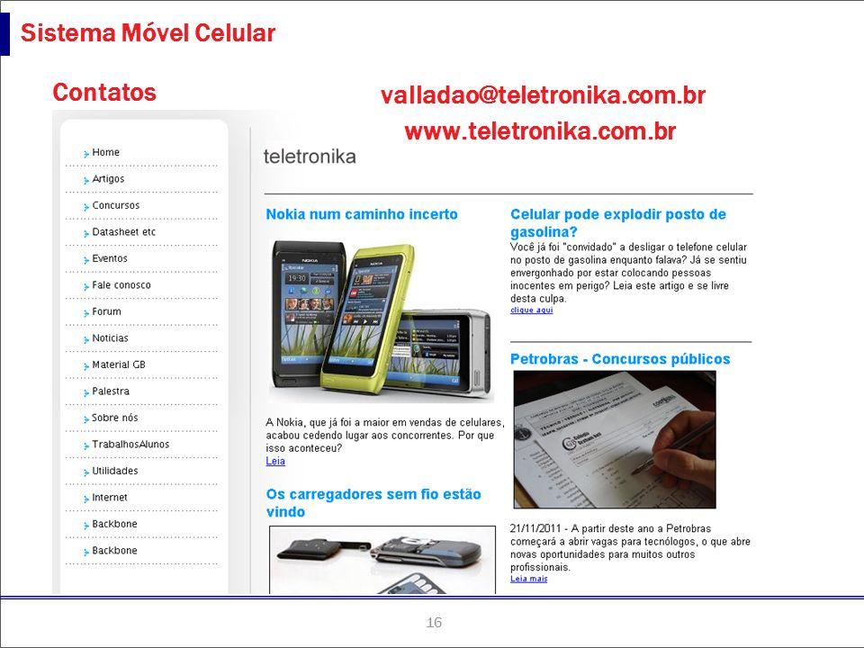 16 TLCne-051027-P16 Sistema Móvel Celular Contatos valladao@teletronika.com.br www.teletronika.com.br