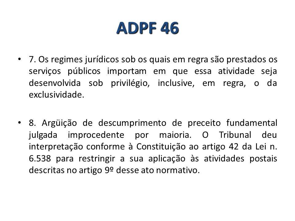7. Os regimes jurídicos sob os quais em regra são prestados os serviços públicos importam em que essa atividade seja desenvolvida sob privilégio, incl