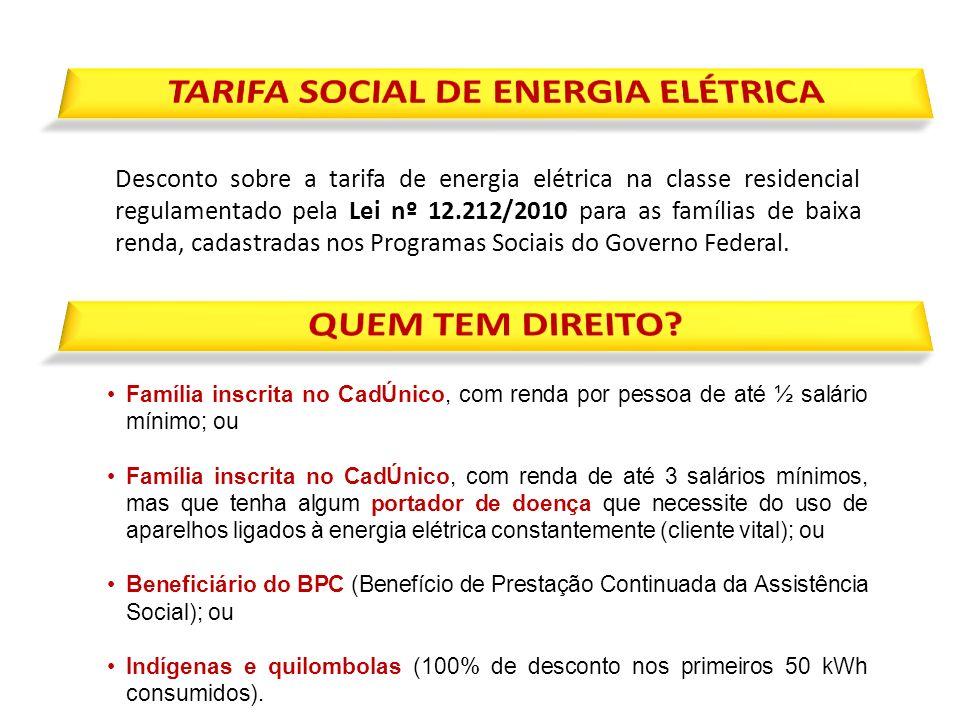 Desconto sobre a tarifa de energia elétrica na classe residencial regulamentado pela Lei nº 12.212/2010 para as famílias de baixa renda, cadastradas n