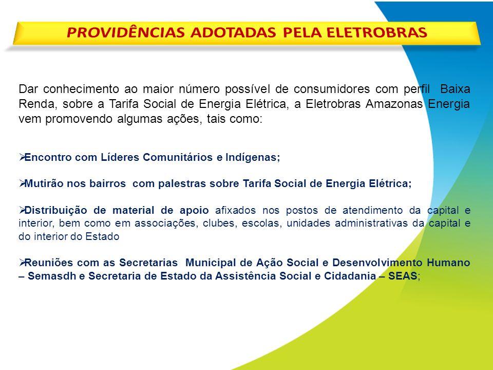 Dar conhecimento ao maior número possível de consumidores com perfil Baixa Renda, sobre a Tarifa Social de Energia Elétrica, a Eletrobras Amazonas Ene