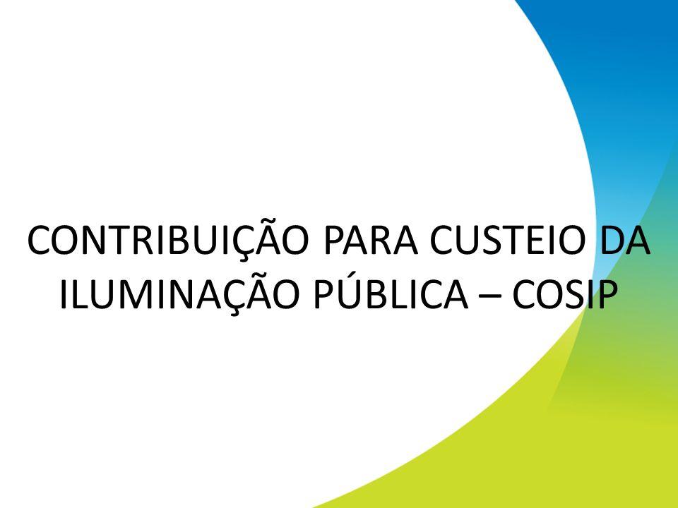 LEGISLAÇÃO CONSTITUCIONAL FONTE DE RECURSO PARA O CUSTEIO DA ILUMINAÇÃO PÚBLICA INSTITUÍDA ATRAVÉS DE LEI MUNICIPAL SANCIONADA E PUBLICADA NO DIÁRIO OFICIAL DO MUNICÍPIO CONTRATO DE ARRECADAÇÃO COM A ELETROBRAS