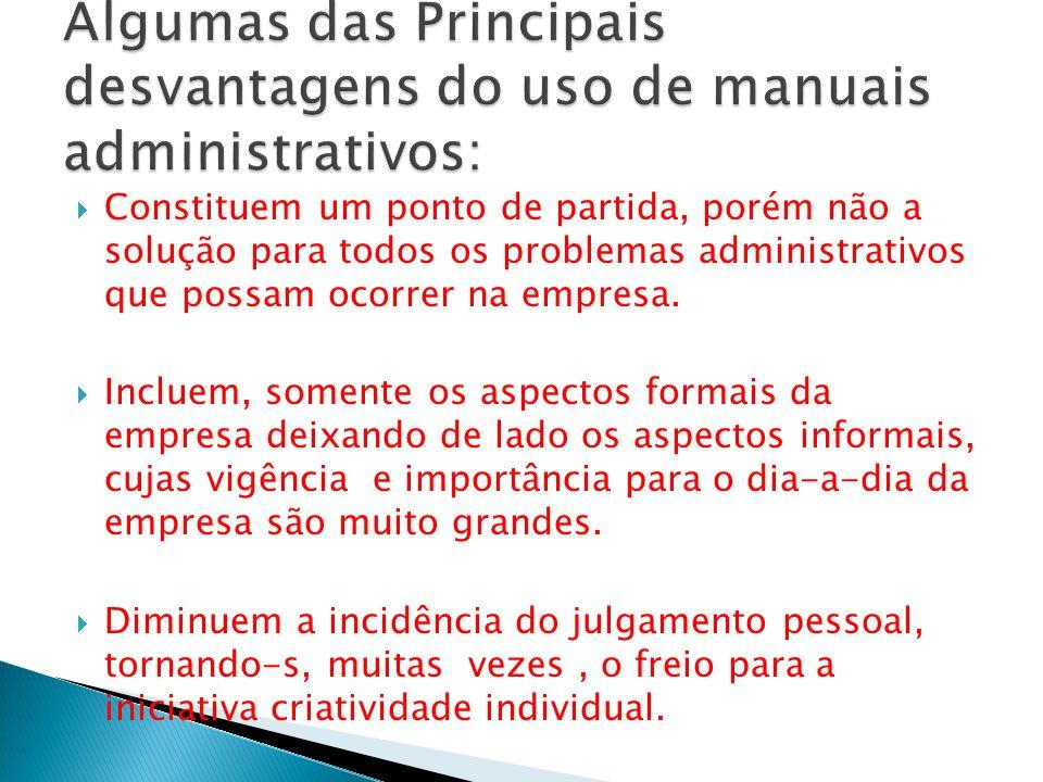 Constituem um ponto de partida, porém não a solução para todos os problemas administrativos que possam ocorrer na empresa. Incluem, somente os aspecto