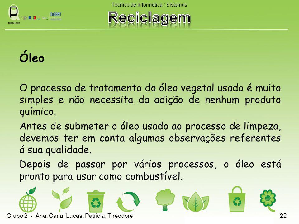 Óleo O processo de tratamento do óleo vegetal usado é muito simples e não necessita da adição de nenhum produto químico.