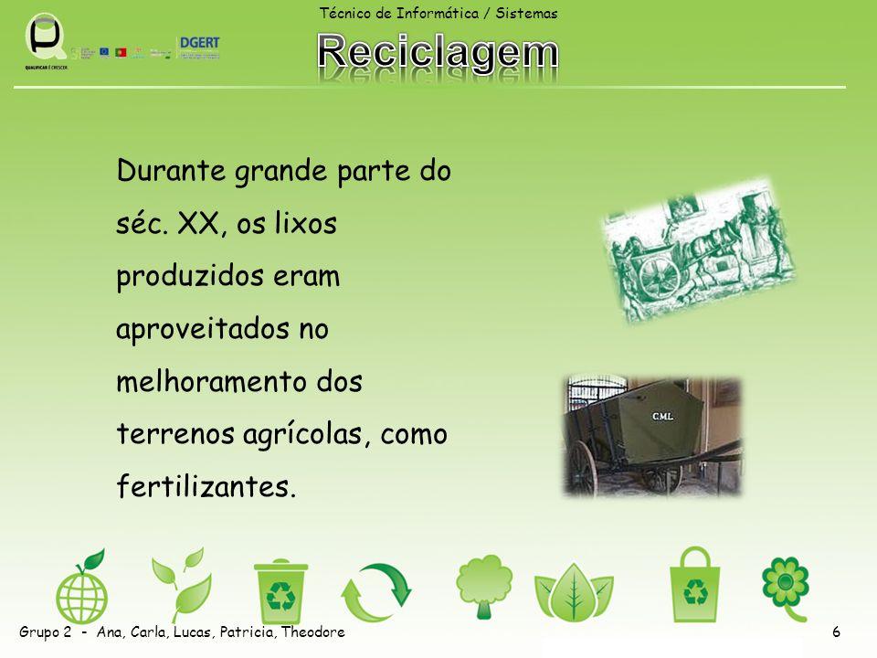 Durante grande parte do séc. XX, os lixos produzidos eram aproveitados no melhoramento dos terrenos agrícolas, como fertilizantes. Técnico de Informát