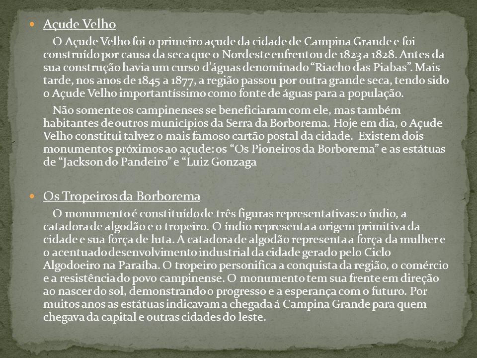 Açude Velho O Açude Velho foi o primeiro açude da cidade de Campina Grande e foi construído por causa da seca que o Nordeste enfrentou de 1823 a 1828.
