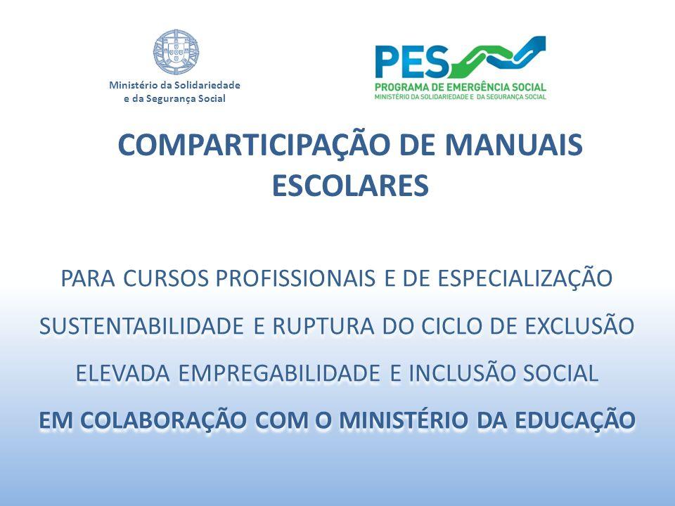 Ministério da Solidariedade e da Segurança Social COMPARTICIPAÇÃO DE MANUAIS ESCOLARES PARA CURSOS PROFISSIONAIS E DE ESPECIALIZAÇÃO SUSTENTABILIDADE