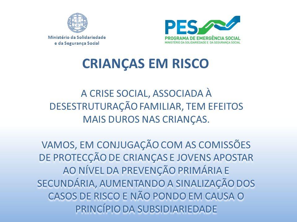 Ministério da Solidariedade e da Segurança Social CRIANÇAS EM RISCO A CRISE SOCIAL, ASSOCIADA À DESESTRUTURAÇÃO FAMILIAR, TEM EFEITOS MAIS DUROS NAS C