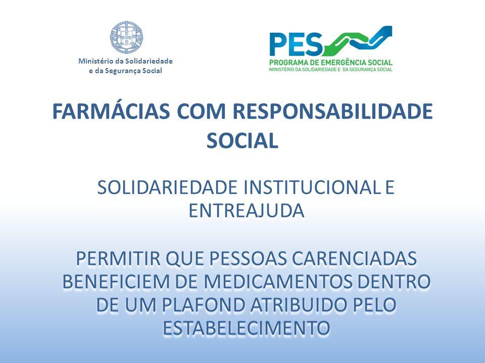 Ministério da Solidariedade e da Segurança Social SOLIDARIEDADE INSTITUCIONAL E ENTREAJUDA PERMITIR QUE PESSOAS CARENCIADAS BENEFICIEM DE MEDICAMENTOS