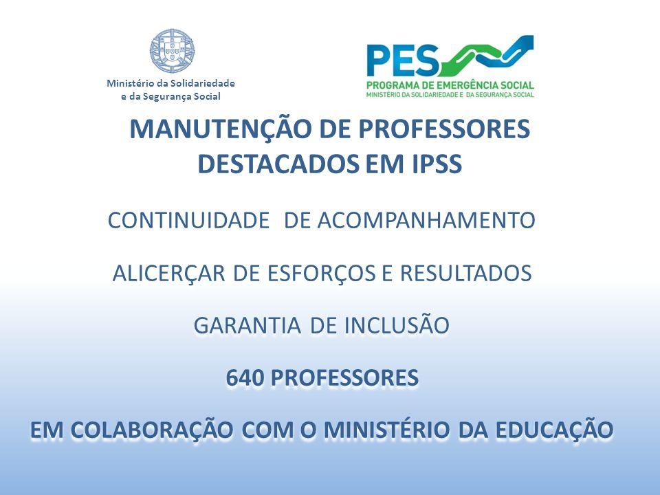 Ministério da Solidariedade e da Segurança Social CONTINUIDADE DE ACOMPANHAMENTO ALICERÇAR DE ESFORÇOS E RESULTADOS GARANTIA DE INCLUSÃO 640 PROFESSOR