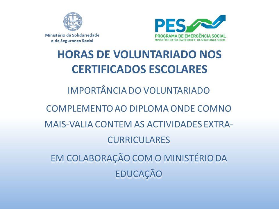 Ministério da Solidariedade e da Segurança Social IMPORTÂNCIA DO VOLUNTARIADO COMPLEMENTO AO DIPLOMA ONDE COMNO MAIS-VALIA CONTEM AS ACTIVIDADES EXTRA