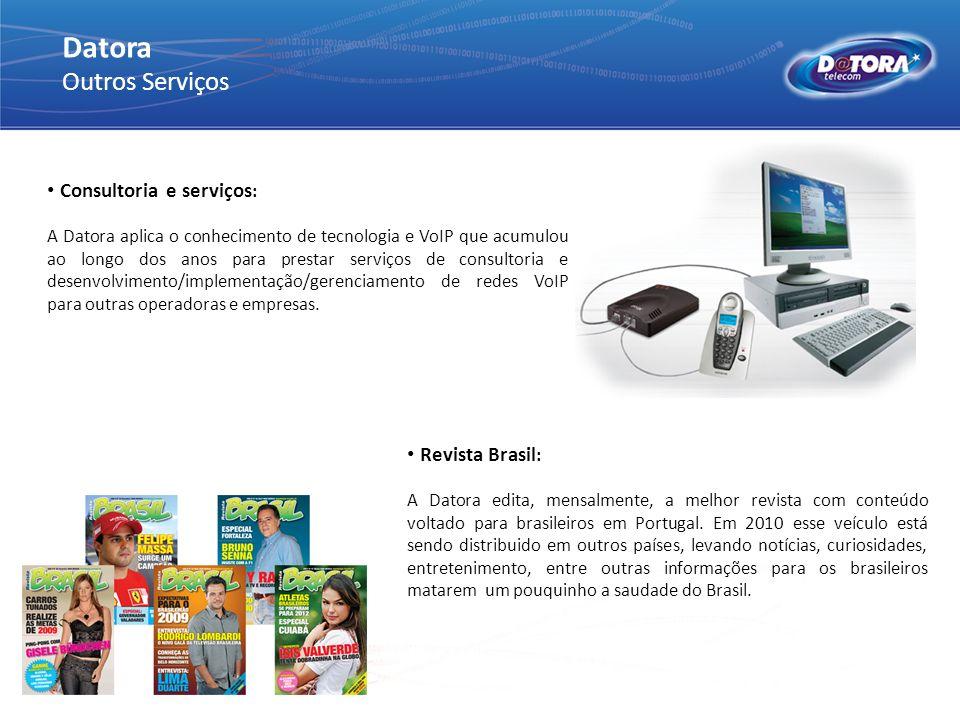 Datora Outros Serviços Consultoria e serviços : A Datora aplica o conhecimento de tecnologia e VoIP que acumulou ao longo dos anos para prestar serviç