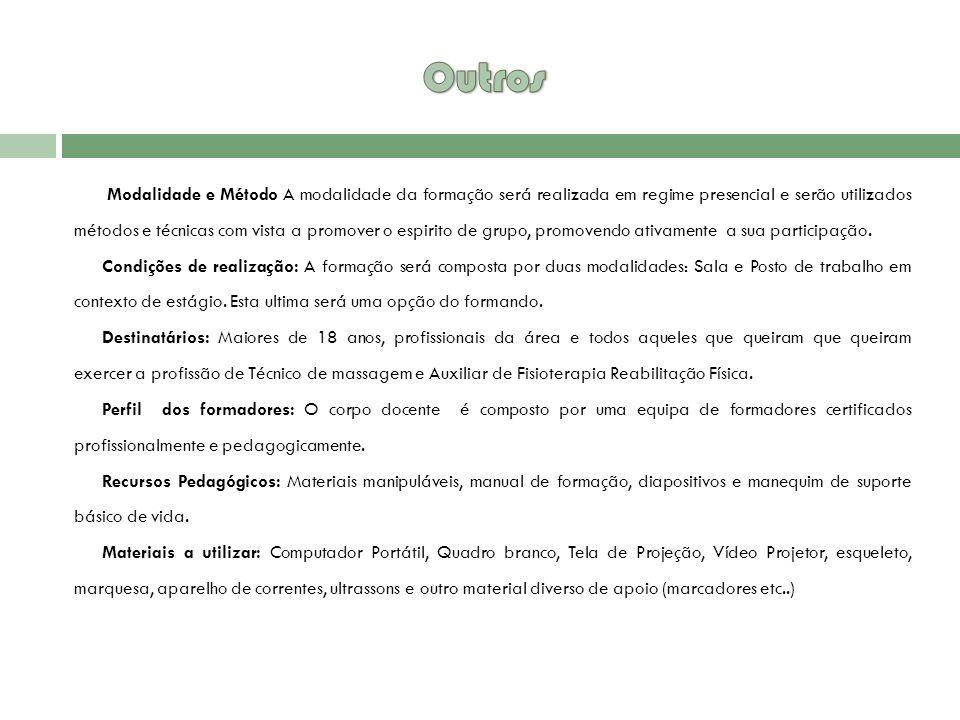 Modalidade e Método A modalidade da formação será realizada em regime presencial e serão utilizados métodos e técnicas com vista a promover o espirito de grupo, promovendo ativamente a sua participação.