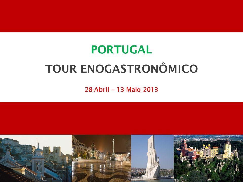PORTUGAL TOUR ENOGASTRONÔMICO 28-Abril – 13 Maio 2013