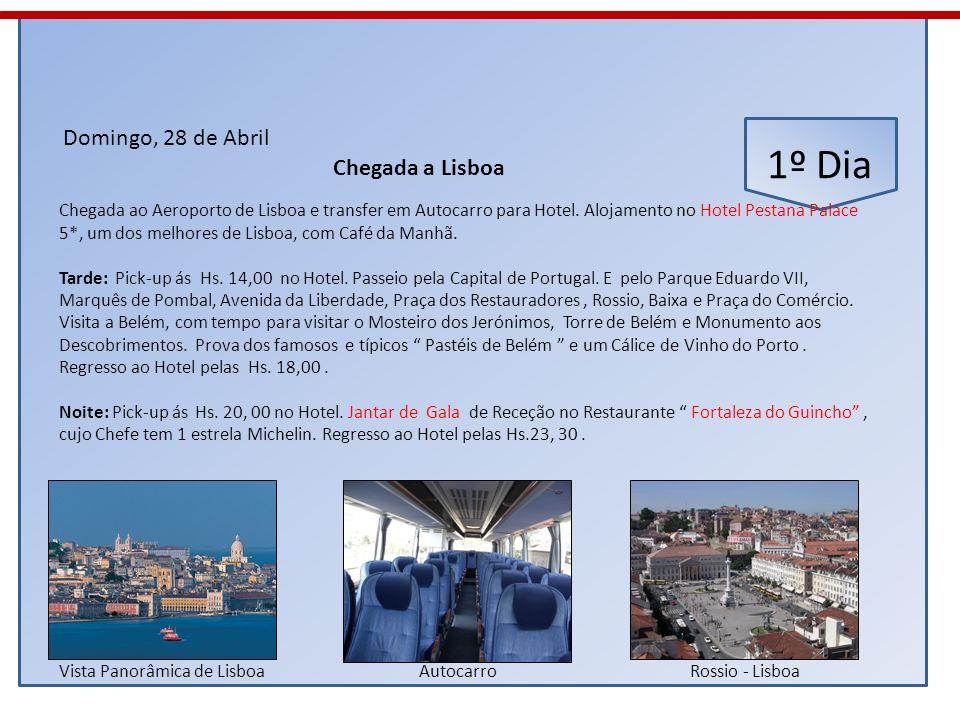 1º Dia Domingo, 28 de Abril Chegada ao Aeroporto de Lisboa e transfer em Autocarro para Hotel. Alojamento no Hotel Pestana Palace 5*, um dos melhores