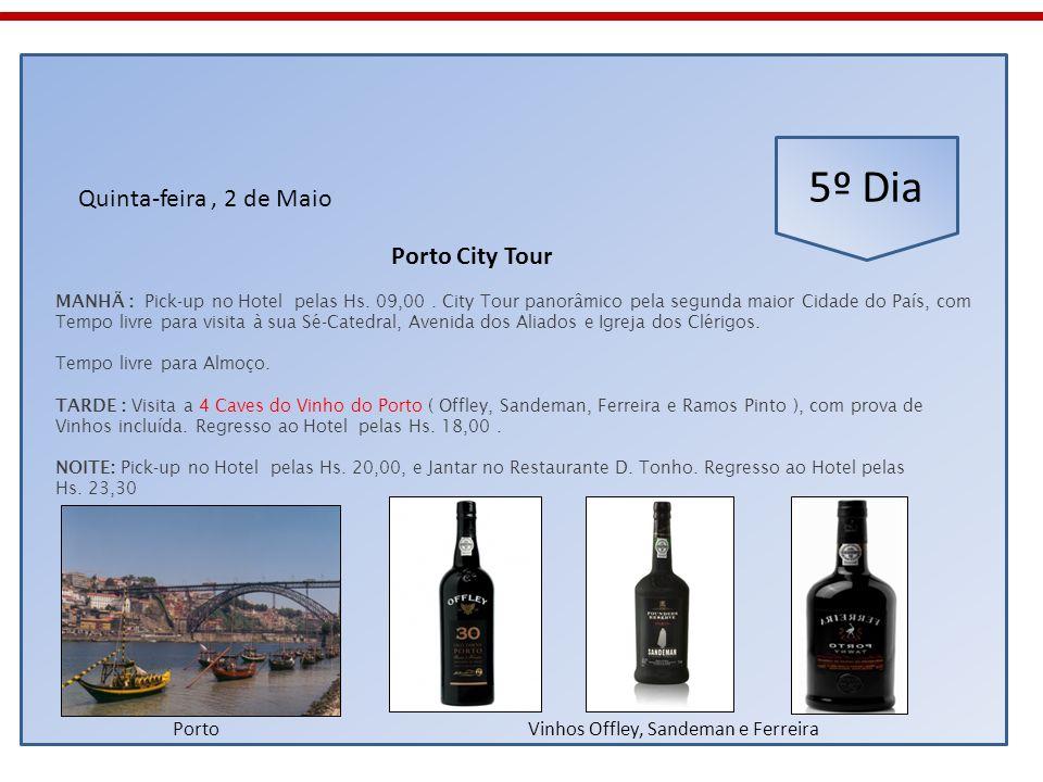 5º Dia Quinta-feira, 2 de Maio MANHÃ : Pick-up no Hotel pelas Hs. 09,00. City Tour panorâmico pela segunda maior Cidade do País, com Tempo livre para