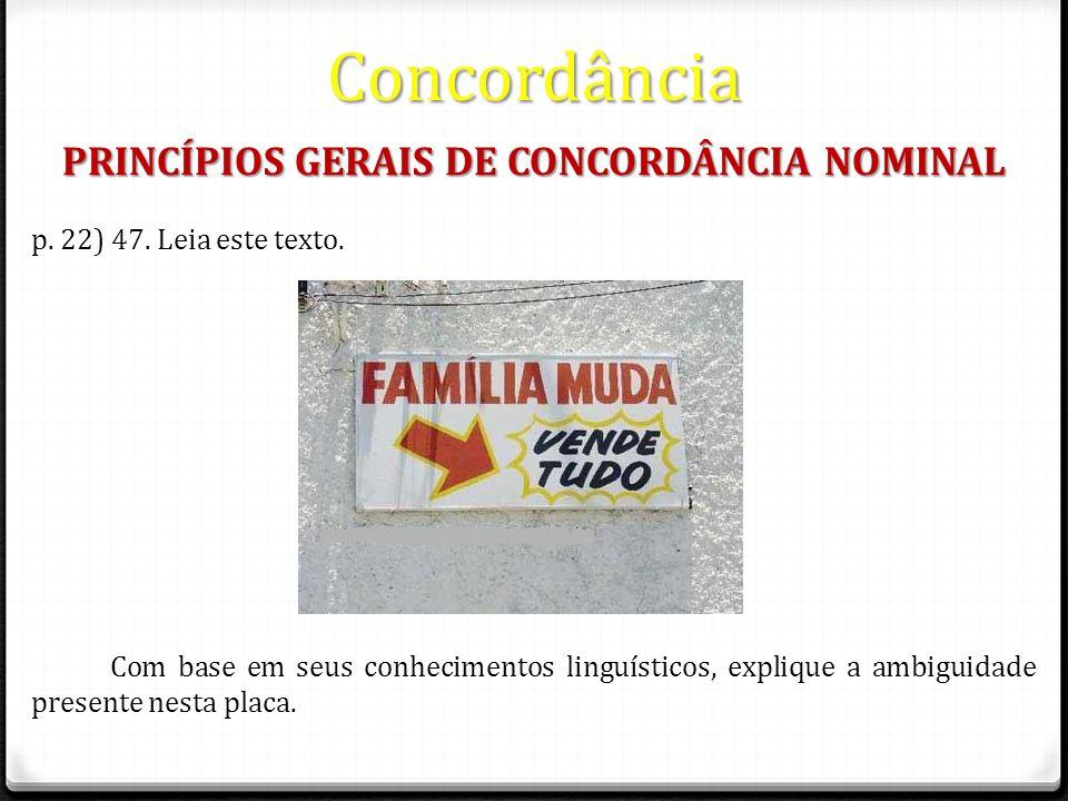 Concordância PRINCÍPIOS GERAIS DE CONCORDÂNCIA NOMINAL p.