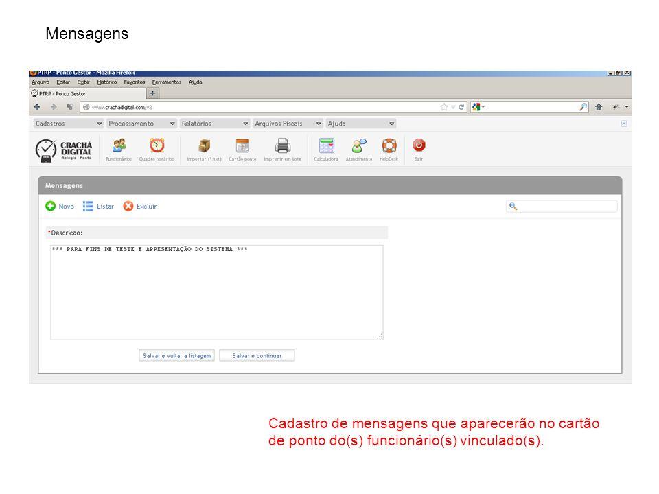 Mensagens Cadastro de mensagens que aparecerão no cartão de ponto do(s) funcionário(s) vinculado(s).