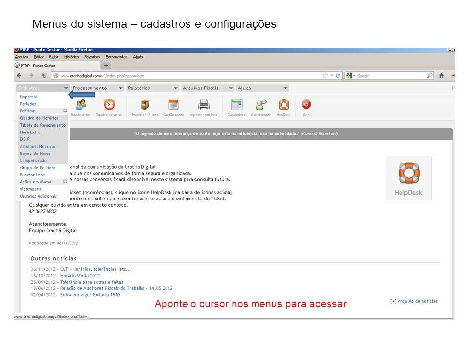 Menus do sistema – cadastros e configurações Aponte o cursor nos menus para acessar