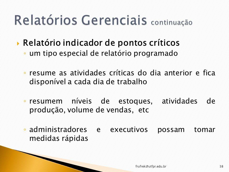 Relatório indicador de pontos críticos um tipo especial de relatório programado resume as atividades críticas do dia anterior e fica disponível a cada