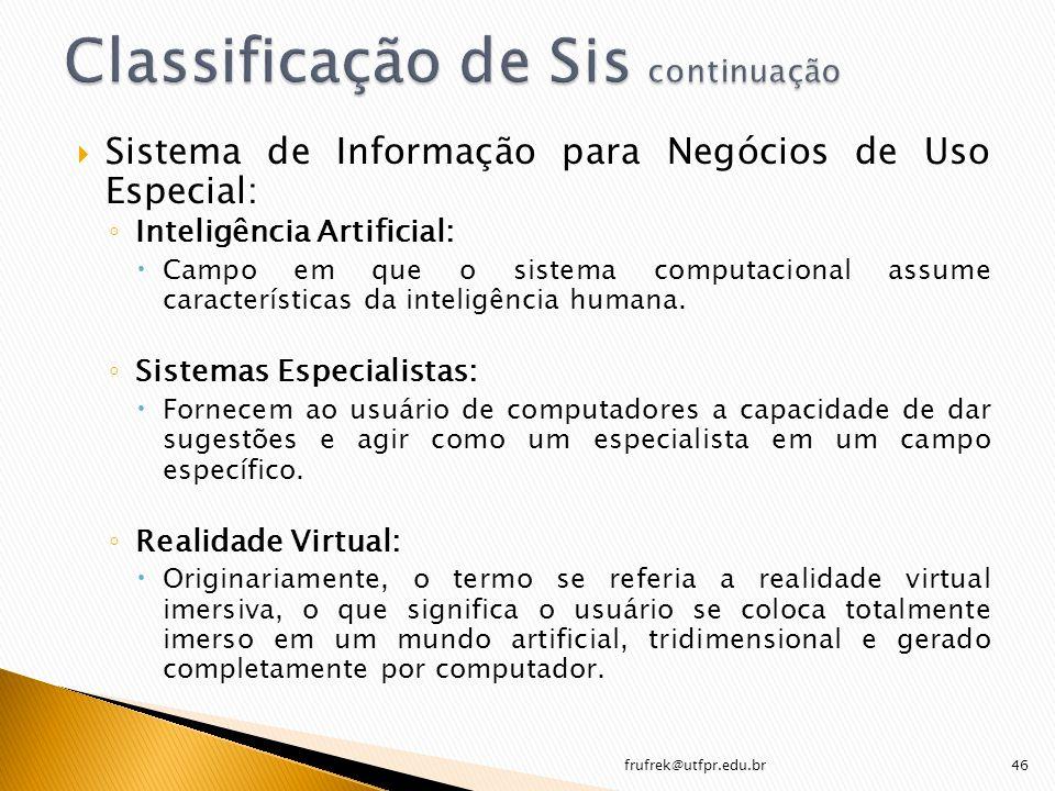 Sistema de Informação para Negócios de Uso Especial: Inteligência Artificial: Campo em que o sistema computacional assume características da inteligên