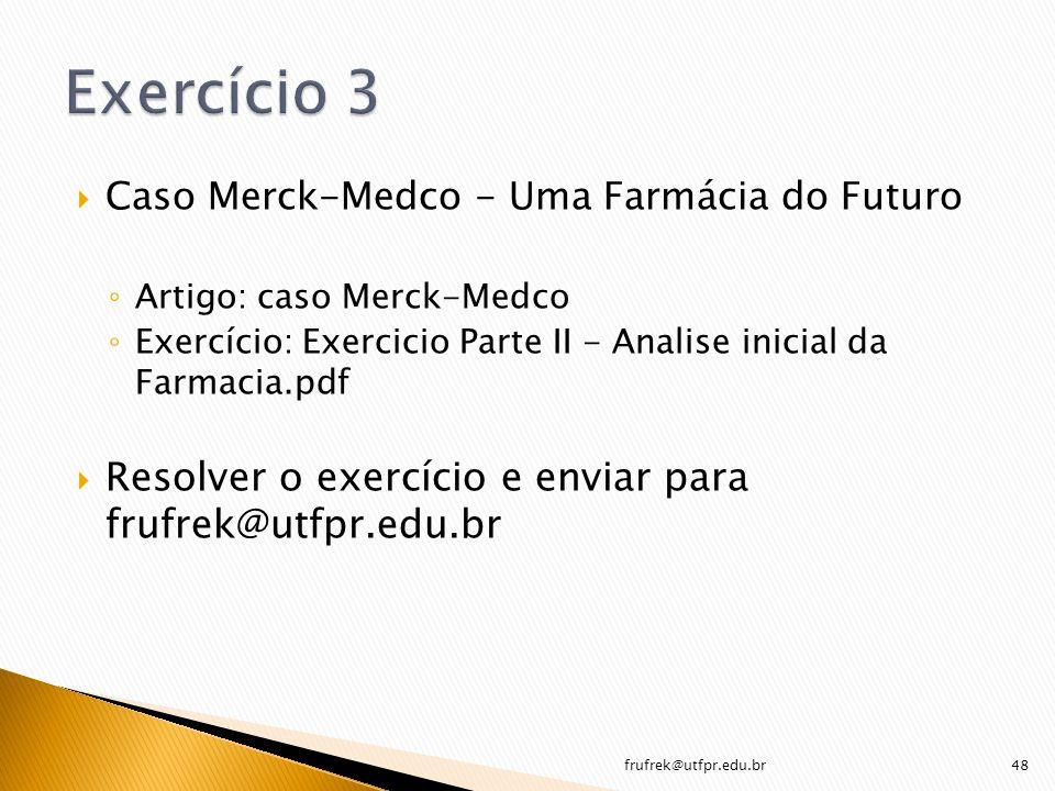 Caso Merck-Medco - Uma Farmácia do Futuro Artigo: caso Merck-Medco Exercício: Exercicio Parte II - Analise inicial da Farmacia.pdf Resolver o exercíci