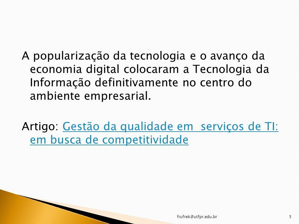 A popularização da tecnologia e o avanço da economia digital colocaram a Tecnologia da Informação definitivamente no centro do ambiente empresarial. A