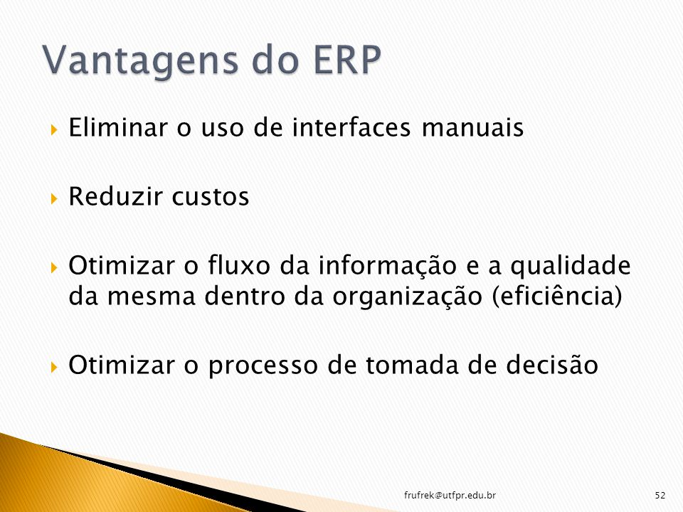 Eliminar o uso de interfaces manuais Reduzir custos Otimizar o fluxo da informação e a qualidade da mesma dentro da organização (eficiência) Otimizar