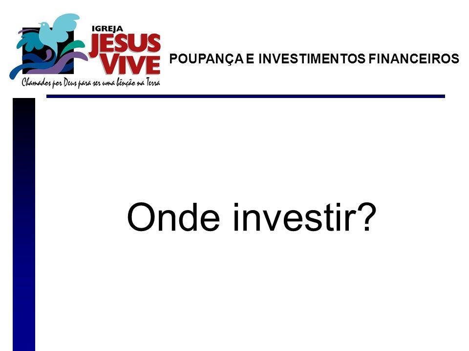 Onde investir? POUPANÇA E INVESTIMENTOS FINANCEIROS
